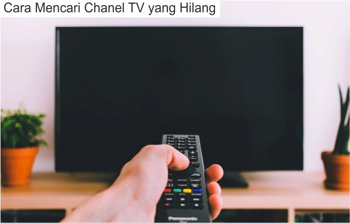 Cara Mencari Siaran TV Yang Hilang